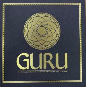 Guru: An Anthology Celebrating Grand Master Choa Kok Sui & His Works