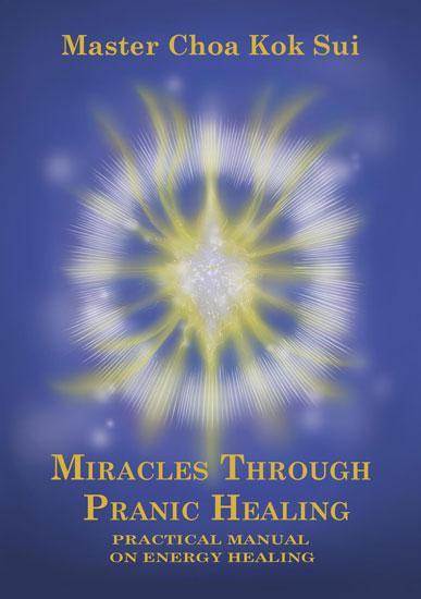 Miracles Through Pranic Healing Book